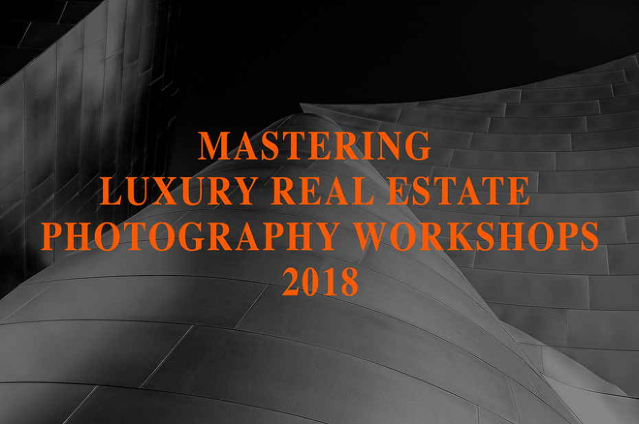 MASTERING LUXURY REAL ESTATE PHOTOGRAPHY 3-DAY WORKSHOP INTENSIVES